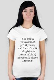 """Koszulka """"Weź swoją poprawność polityczną"""""""