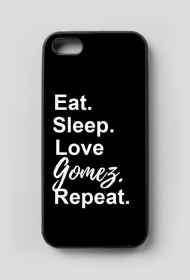 Eat. Sleep. Love Gomez. Repeat. • Case Iphone 5/5s