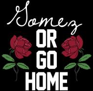Gomez or go home • koszulka męska