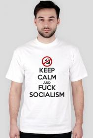Keep calm and f*ck socialism - koszulka męska (men's t-shirt)