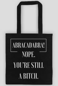 Abracadabra, Nope, you're still a bitch - Eko Torba