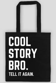 Cool story bro - Tell it again - Eko Torba
