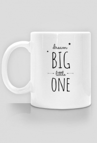 dream big - kubek