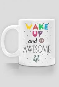 Wake up and be awesome - kubek