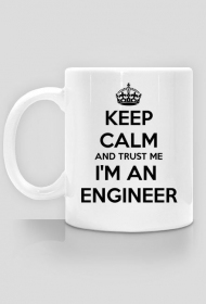 Kubek dla inżyniera - Keep calm and trust me i am an engineer