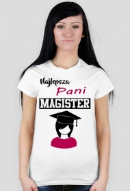 Koszulka dla magistra - Najlepsza Pani magister (różne kolory)
