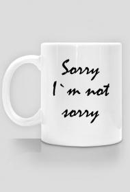 Sorry, I`m not sorry - kubek