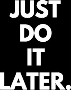 Just do it later - koszulka damska