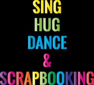T-shirt Męski - Sing, hug, dance and scrapbooking