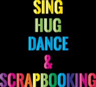 T-shirt Damski - Sing, hug, dance and scrapbooking