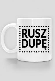 Kubek Rusz Dupę