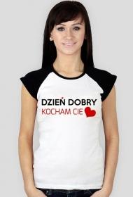 Koszulka damska Dzień Dobry Kocham Cię