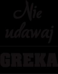 Koszulka dziewczęca - Nie udawaj Greka