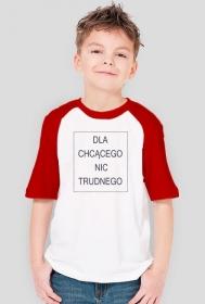 Koszulka dziecięca - Dla chcącego nic trudnego