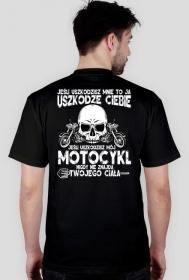 Jeśli uszkodzisz mnie to ja uszkodzę Ciebie black tył - koszulka motocyklowa męska