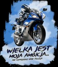 Wielka jest moja ambicja, nie dogoni mnie policja - bluza motocyklowa