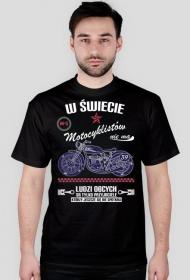W świecie motocyklistów nie ma ludzi obcych - Męska koszulka motocyklowa