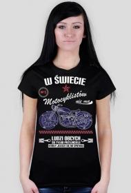 W świecie motocyklistów nie ma ludzi obcych - Damska koszulka motocyklowa