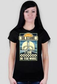 Cokolwiek się stanie i tak do tego wrócę - koszulka damska motocyklowa