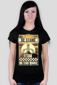 Cokolwiek się stanie i tak do tego wrócę 3 - damska koszulka motocyklowa