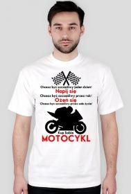 Chcesz być szczęśliwy - męska koszulka dla motocyklisty