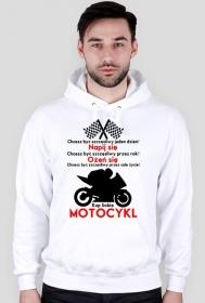 Chcesz być szczęśliwy - bluza dla motocyklisty