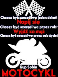 Chcesz być szczęśliwy - damska koszulka dla motocyklistki