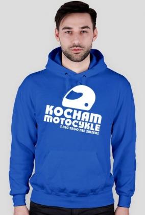 Kocham motocykle i nic tego nie zmieni - bluza motocyklowa