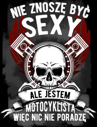 Nie znoszę być sexi, ale jestem motocyklistą - męska koszulka motocyklowa