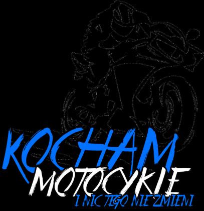 Kocham motocykle i nic tego nie zmieni V2 - Bluza motocyklowa