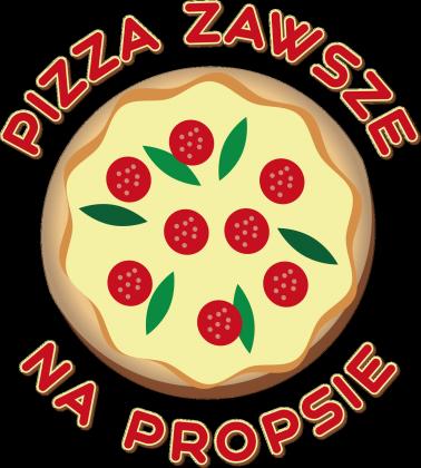 Pizza Zawsze Na Propsie - Koszulka Damska