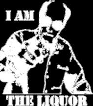 I am the liquor