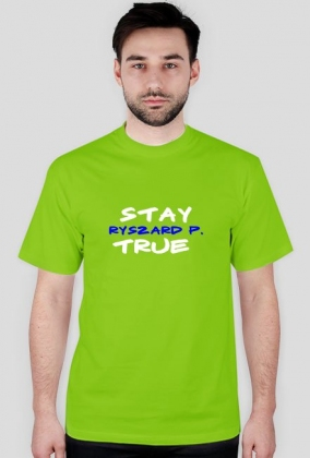 Stay P. True