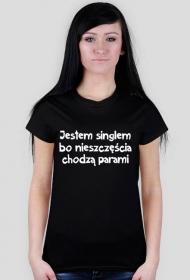 Jestem singlem bo nieszczęścia chodzą parami | Damska
