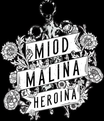 MIÓD X MALINA X HEROINA