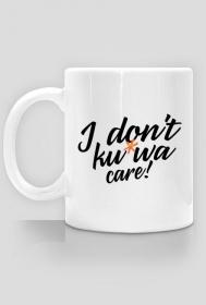 Kubek - I don't care