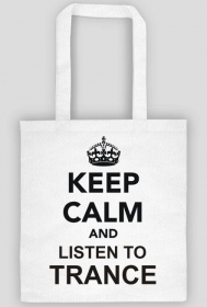 Torba Keep calm and listen to TRANCE