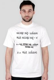 Koszulka biała - NIE UCZĄC SIĘ... ♂