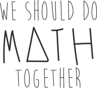 Kubek - WE SHOULD DO MATH TOGETHER