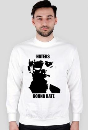 Haters Gonna Hate Bluza Męska