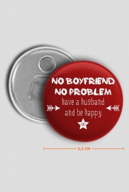 Have a husband& be happy - otwieracz