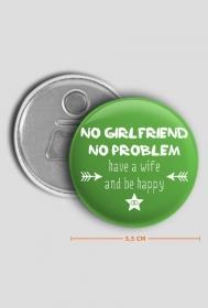 Have a wife & be happy - otwieracz