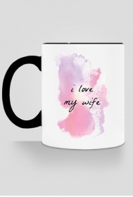 I love my wife - kubek