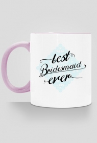 Best bridesmaid - kubek