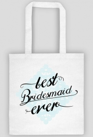 Best bridesmaid - torba
