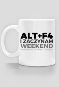 Kubek - ALT + F4 i zaczynam weekend, przed komputerem oczywiście - dziwneumniedziala.cupsell.pl - koszulki i kubki informatyczne