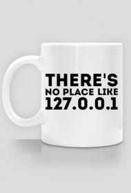 Kubek - There's no place like 127.0.0.1 - dziwneumniedziala.cupsell.pl - koszulki i kubki informatyczne