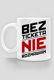 Kubek - Bez ticketa nie rozmawiam - dziwneumniedziala.com - koszulki dla informatyków