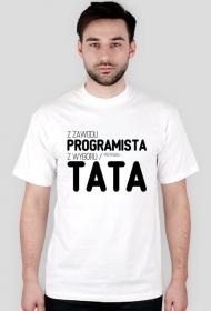 Koszulka 2 - z zawodu programista, z wyboru / przypadku tata - dziwneumniedziala.com - koszulki dla informatyków