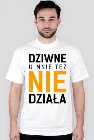 Koszulka - Dziwne, u mnie też nie działa - koszulki nietypowe, śmieszne - chcetomiec.cupsell.pl